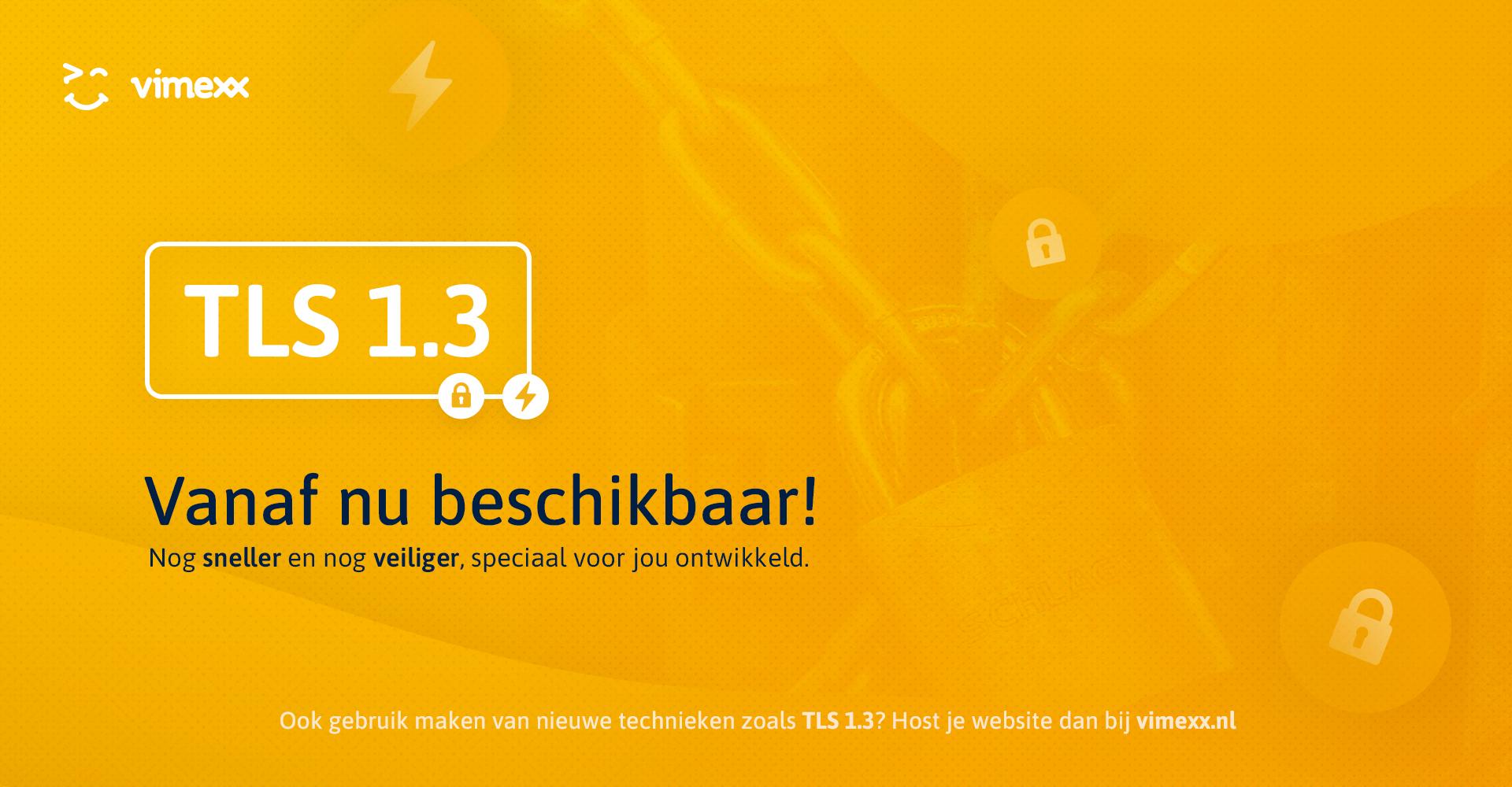 Met TLS 1.3 meer snelheid en veiligheid!